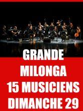 Milonga et Orchestre la Grossa 15 Musiciens